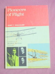 Pioneers of Flight 1969 H/C Henry T. Wallhauser