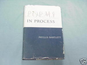Poems In Process by Phyllis Bartlett 1951 HC