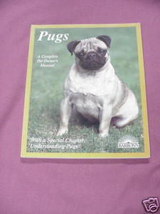 Pugs A Complete Pet Owner's Manual Phil Maggitti