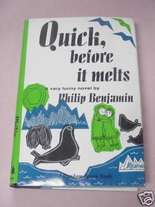 Quick, Before It Melts 1964 Humour HC Phillip Benjamin
