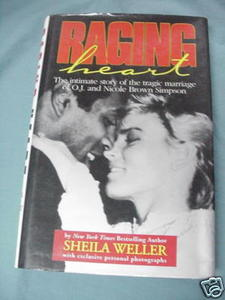 Raging Heart 1995 Sheila Weller HC O. J. Simpson