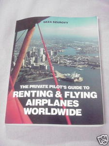 Renting & Flying Airplanes Worldwide 1991 Geza Szurovy