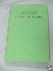 Retreat From Dunkirk by Douglas Williams 1941 HC WWII