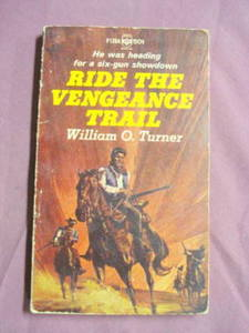 Ride The Vengeance Trail William O Turner 1966 Western