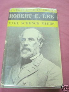Robert E. Lee A Great Life In Brief 1956 HC Miers