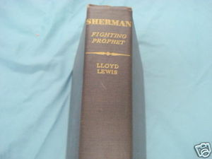Sherman Fighting Prophet 1932 HC Lloyd Lewis