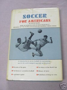 Soccor For Americans by John Allen 1967 HC