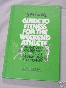 Spalding Guide To Fitness For the Weekend Athlete 1976