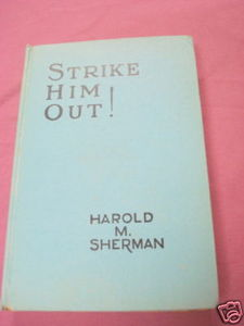 Strike Him Out! 1931 Baseball HC Harold M. Sherman