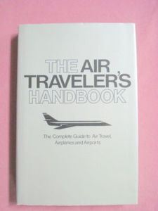 The Air Traveler's Handbook HC 1978 Airplanes Airports