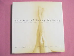 The Art of Doing Nothing 1998 HC Veronique Vienne