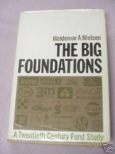 The Big Foundations by Waldemar A. Nielsen 1972 HC