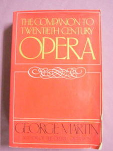 The Companion To Twentieth Century Opera George Martin
