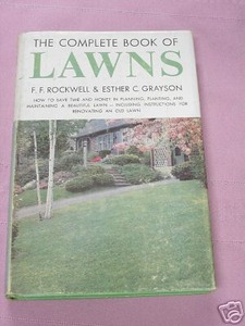 The Complete Book of Lawns. F. F. Rockwell HCDJ 1956