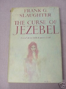 The Curse of Jezebel 1961 Biblical Frank G. Slaughter