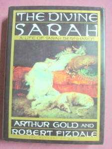 The Divine Sarah Life Of Sarah Bernhardt Arthur Gold HC