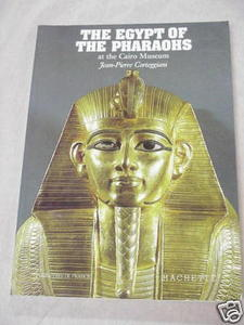 The Egypt of the Pharoahs at the Cairo Museum