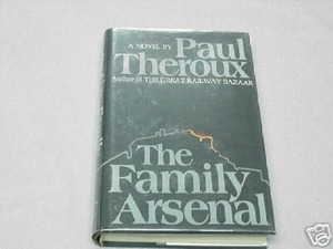 The Family Arsenal by Paul Theroux 1976 HC