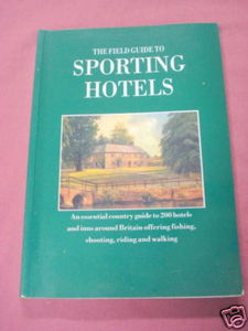 The Field Guide To Sporting Hotels SC Great Britain