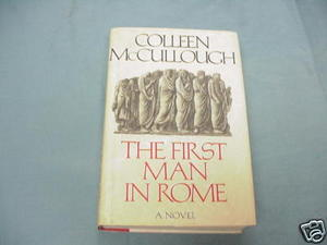 The First Man In Rome by Colleen McCullough HC 1990