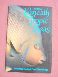 The Fishes Beneath Tropic Seas 1987 S/C Color Pictures!