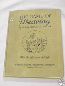 The Game of Weaving by Osma Couch Gallinger 1938 HC
