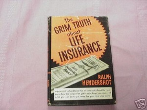 The Grim Truth About Life Insurance 1957 HC Hendershot