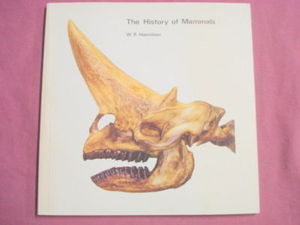 The History of Mammals W R Hamilton British Museum 1972