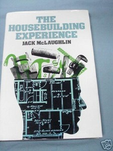 The Housebuilding Experience Jack Mc Laughlin 1981 HC