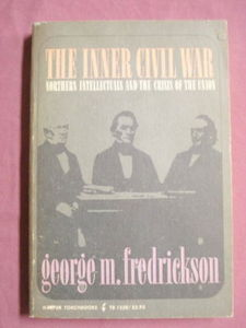 The Inner Civil War George M. Fredrickson 1968 S/C