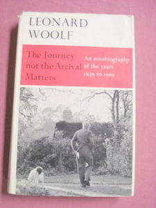 The Journey Not the Arrival Matters HC Leonard Woolf