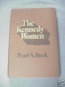 The Kennedy Women 1970 HC Pearl S. Buck