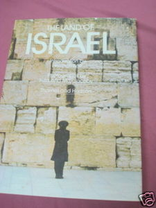 The Land of Israel 1985 HC With 174 Color Illustrations