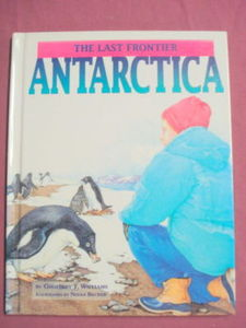 The Last Frontier Antarctica 1992 Geoffrey T. Williams