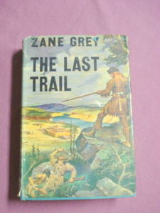 The Last Trail 1941 Western HC Zane Grey