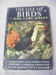 The Life of Birds by Joel Carl Welty 1963 HC