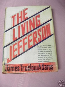 The Living Jefferson James Truslow Adams 1936 1st Ed.