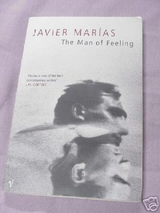 The Man of Feeling by Javier Marias 2005 Paperback