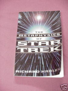 The Metaphysics of Star Trek 1997 Richard Hanley
