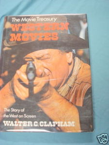 The Movie Treasury Western Movies HC Walter C. Clapham