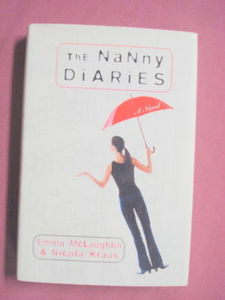 The Nanny Diaries by Emma McLaughlin 2002 HC 1st Edit