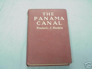 The Panama Canal 1914 HC Frederic J. Haskin