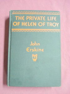 The Private Life of Helen of Troy 1925 HC John Erskine