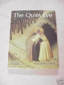 The Quiet Eye A Way of Looking At Pictures 1982 Judson