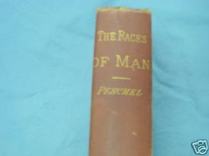 The Races of Man 1892 HC Oscar Peschel