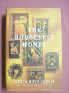 The Roosevelt Women Betty Boyd Caroli 1998 HC