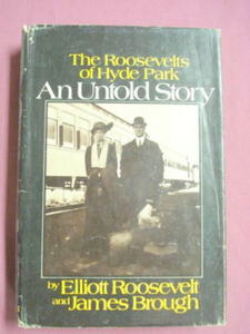 The Roosevelts of Hyde Park An Untold Story FDR 1973 HC
