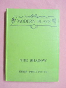 The Shadow A Play In Three Acts 1922 HC Eden Phillpotts