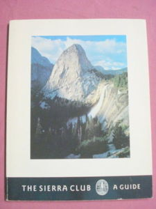 The Sierra Club: A Guide 1989 Includes History