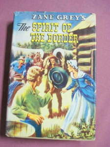 The Spirit of the Border Zane Grey Whitman Book 1954